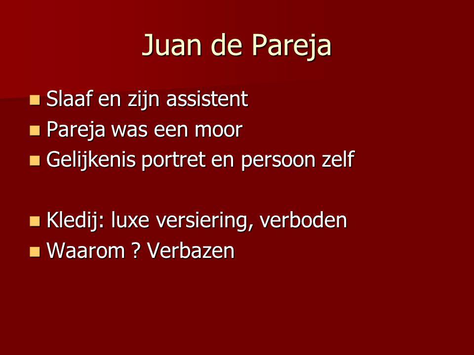 Juan de Pareja Slaaf en zijn assistent Pareja was een moor