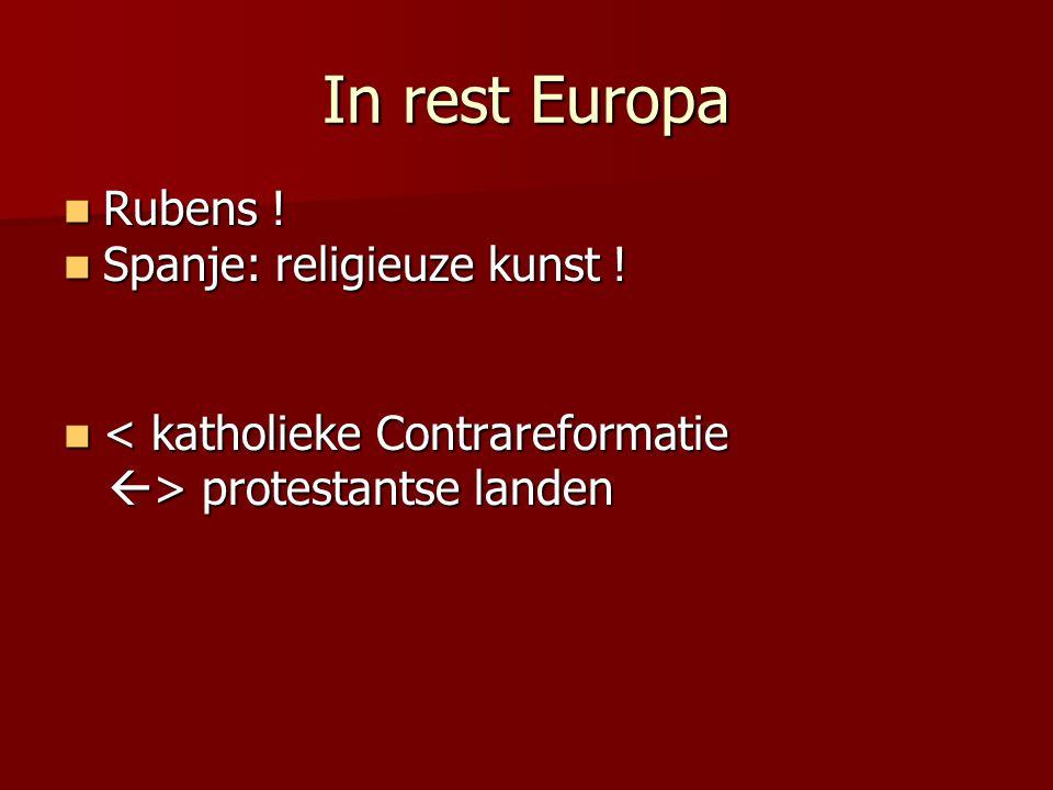 In rest Europa Rubens ! Spanje: religieuze kunst !