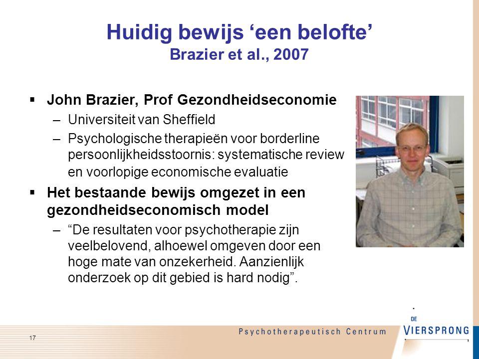 Huidig bewijs 'een belofte' Brazier et al., 2007