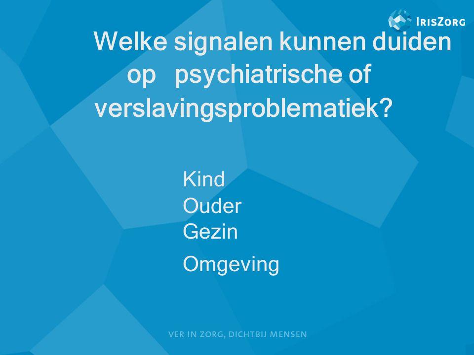 Welke signalen kunnen duiden op psychiatrische of
