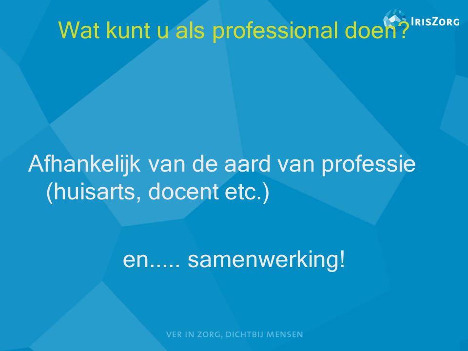 Wat kunt u als professional doen