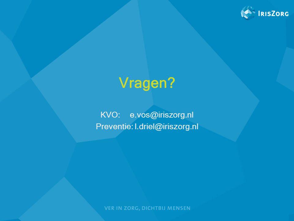 KVO: e.vos@iriszorg.nl Preventie: l.driel@iriszorg.nl