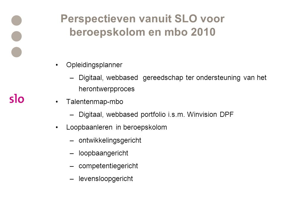 Perspectieven vanuit SLO voor beroepskolom en mbo 2010
