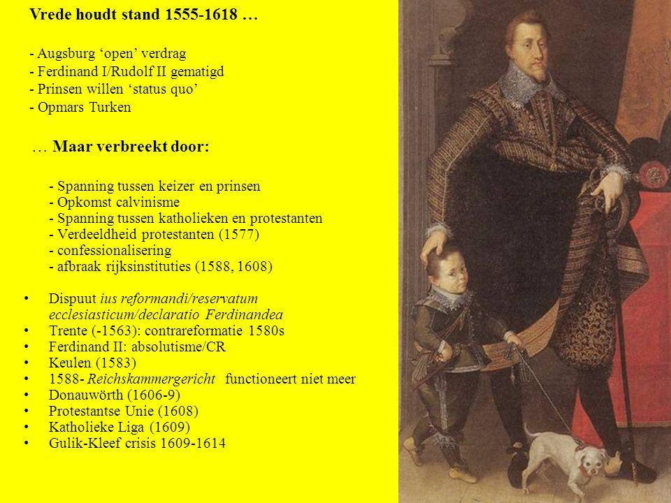 Vrede houdt stand 1555-1618 … - Augsburg 'open' verdrag