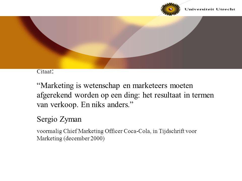 Citaat: Marketing is wetenschap en marketeers moeten afgerekend worden op een ding: het resultaat in termen van verkoop. En niks anders.