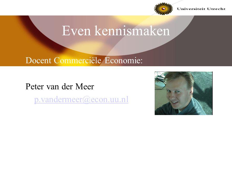 Even kennismaken Docent Commerciële Economie: Peter van der Meer