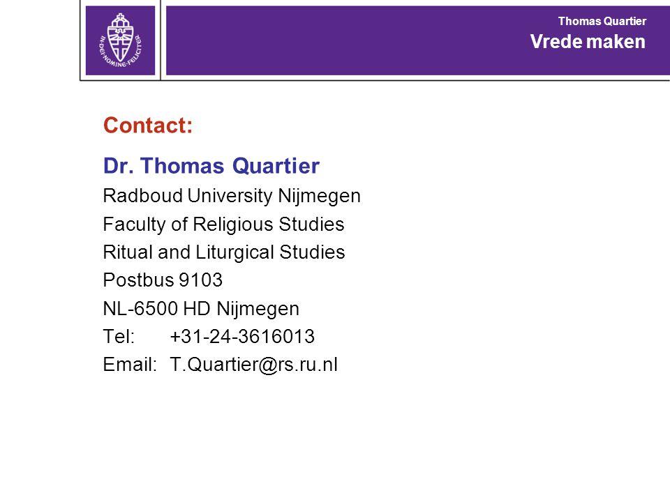 Contact: Dr. Thomas Quartier Radboud University Nijmegen