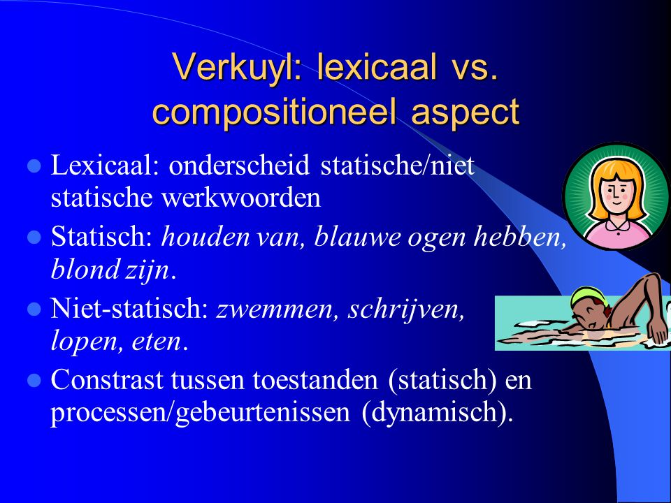 Verkuyl: lexicaal vs. compositioneel aspect