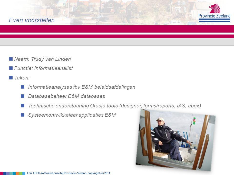 Even voorstellen Naam: Trudy van Linden Functie: Informatieanalist