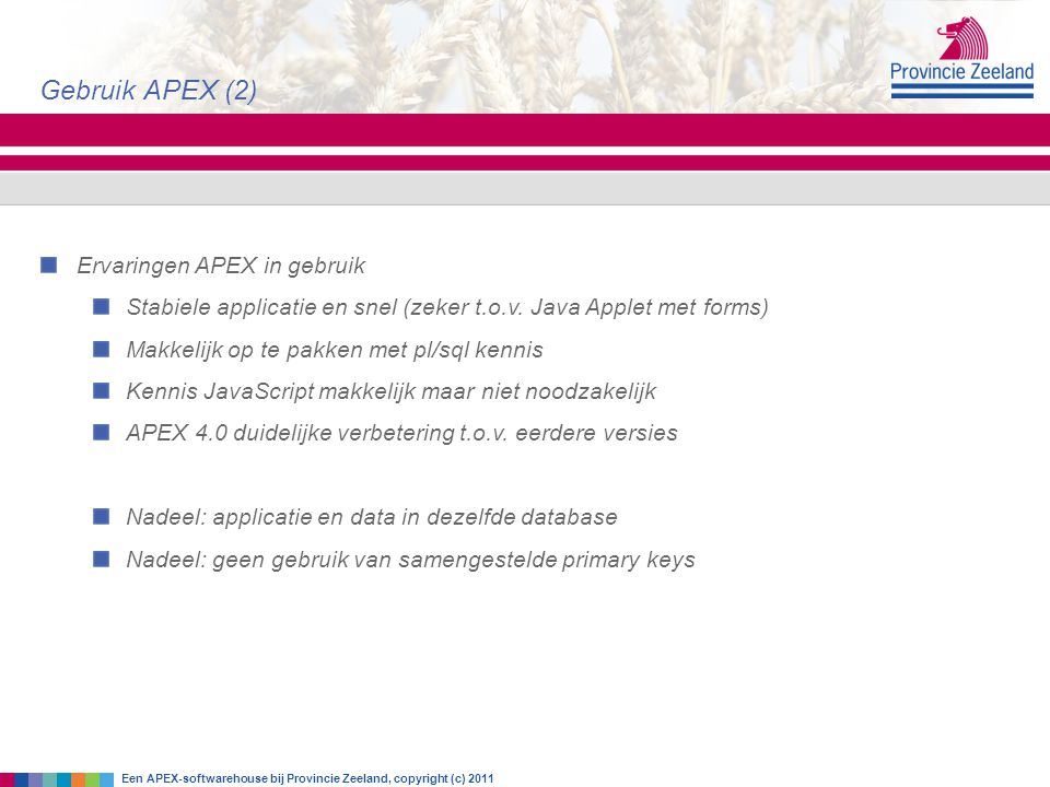 Gebruik APEX (2) Ervaringen APEX in gebruik