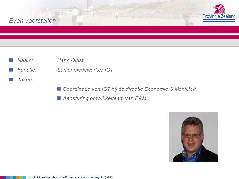 Even voorstellen Naam: Hans Quist Functie: Senior medewerker ICT