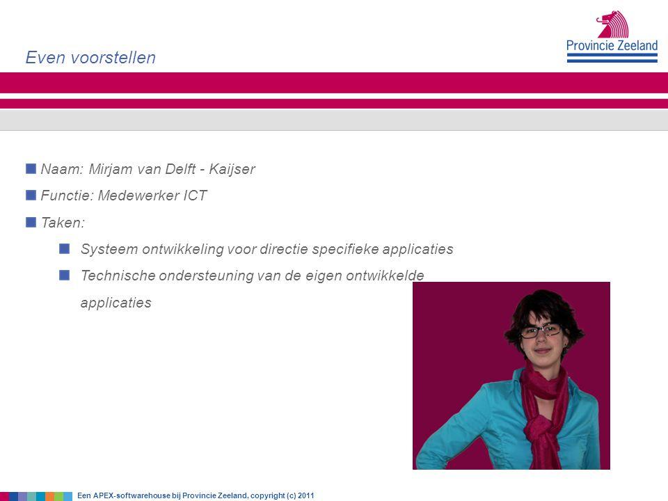 Even voorstellen Naam: Mirjam van Delft - Kaijser