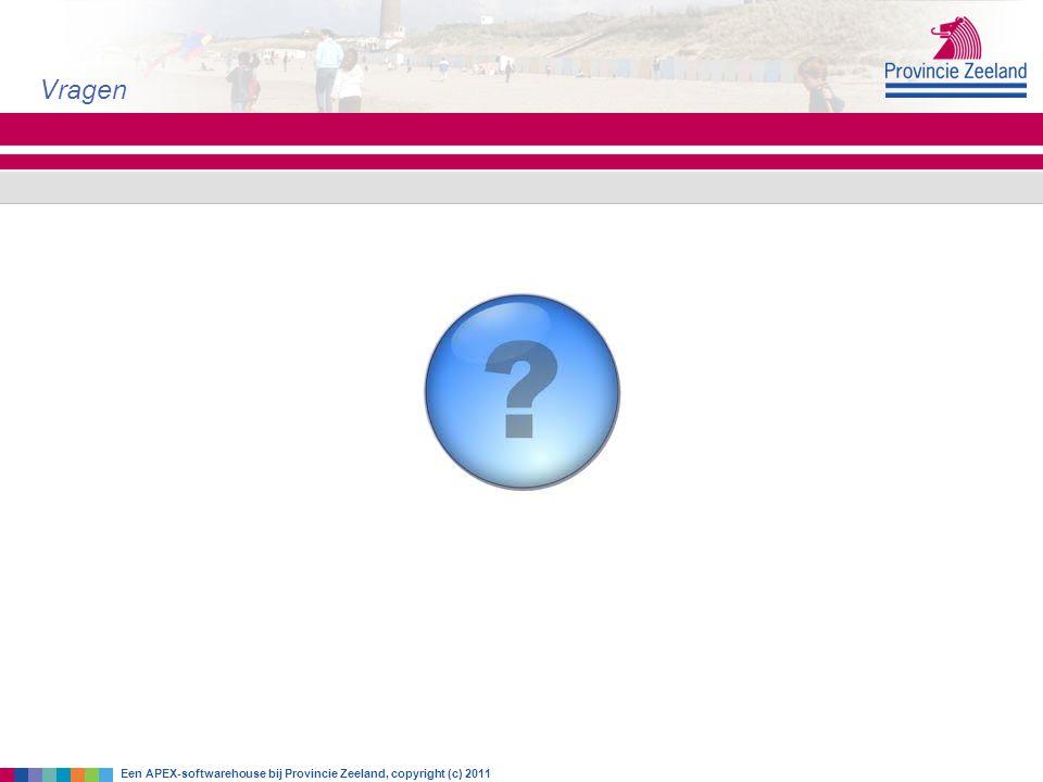 Vragen Een APEX-softwarehouse bij Provincie Zeeland, copyright (c) 2011