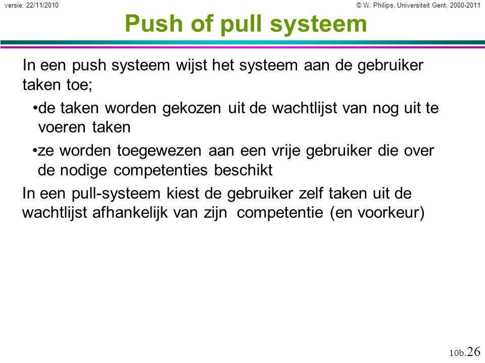 Push of pull systeem In een push systeem wijst het systeem aan de gebruiker taken toe;