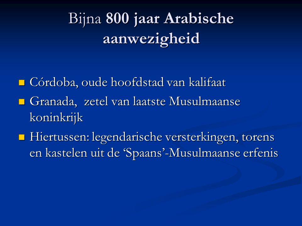 Bijna 800 jaar Arabische aanwezigheid