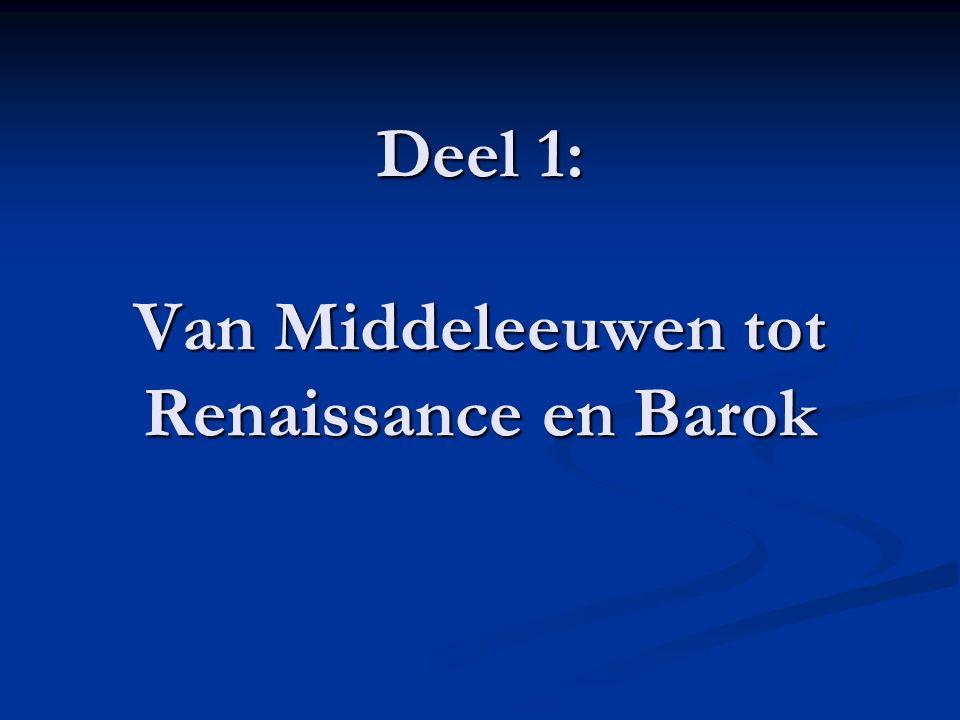 Deel 1: Van Middeleeuwen tot Renaissance en Barok