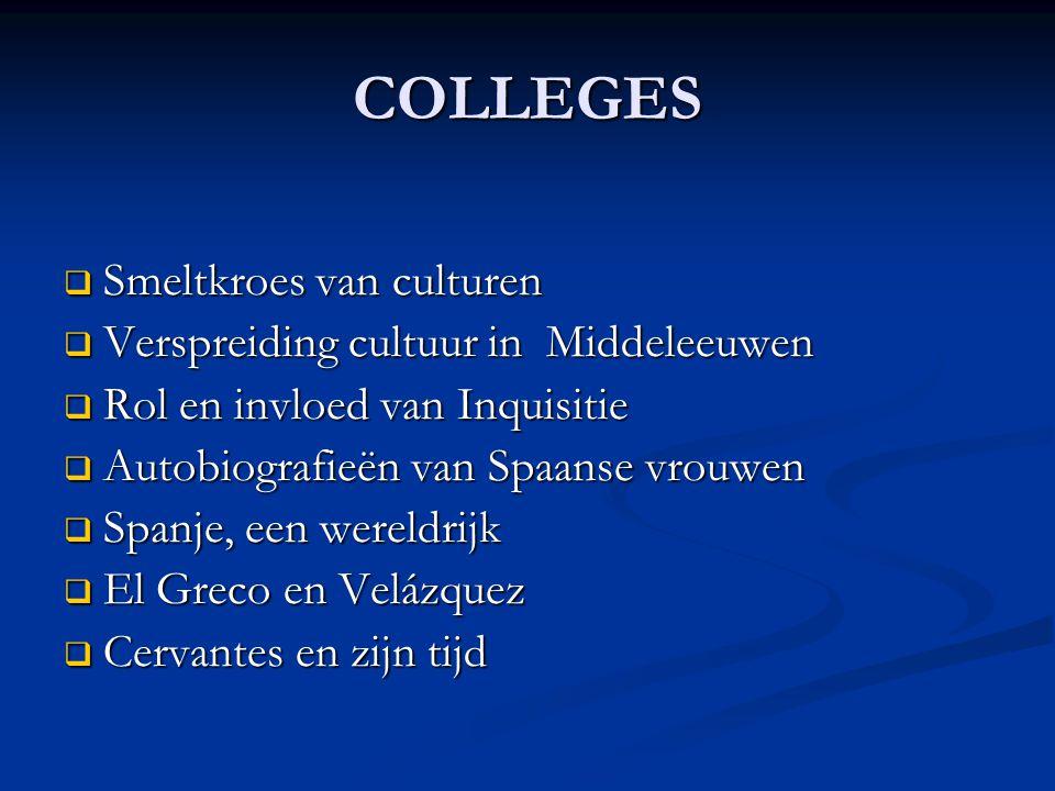 COLLEGES Smeltkroes van culturen Verspreiding cultuur in Middeleeuwen