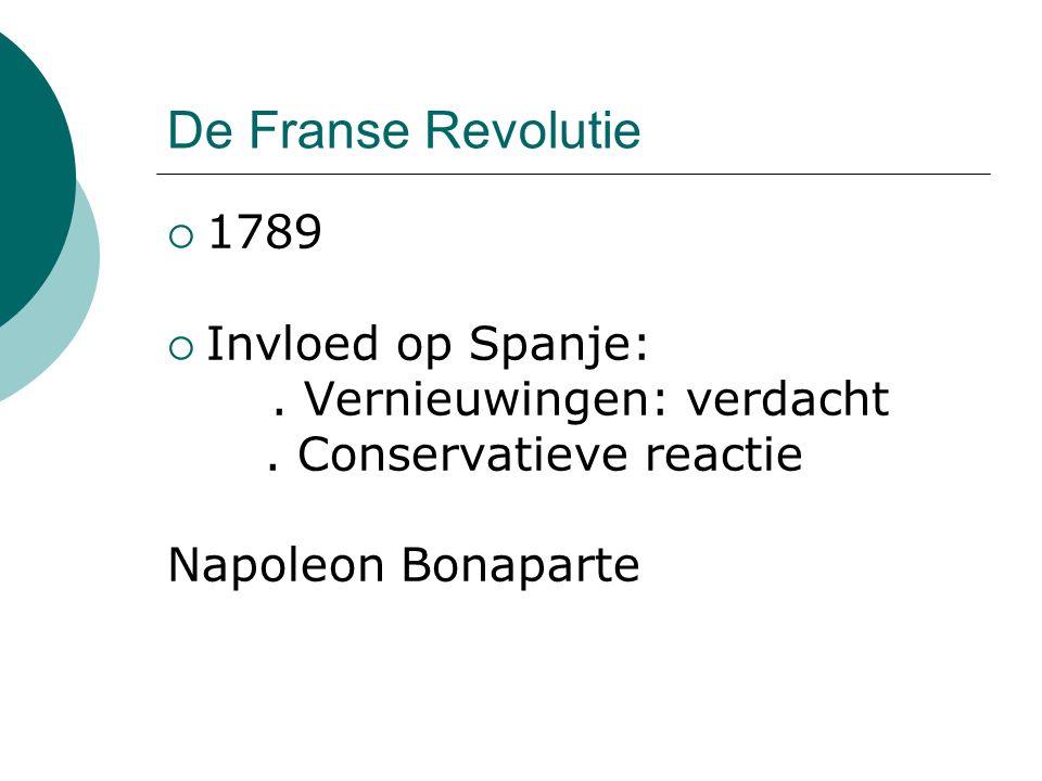 De Franse Revolutie 1789 Invloed op Spanje: . Vernieuwingen: verdacht