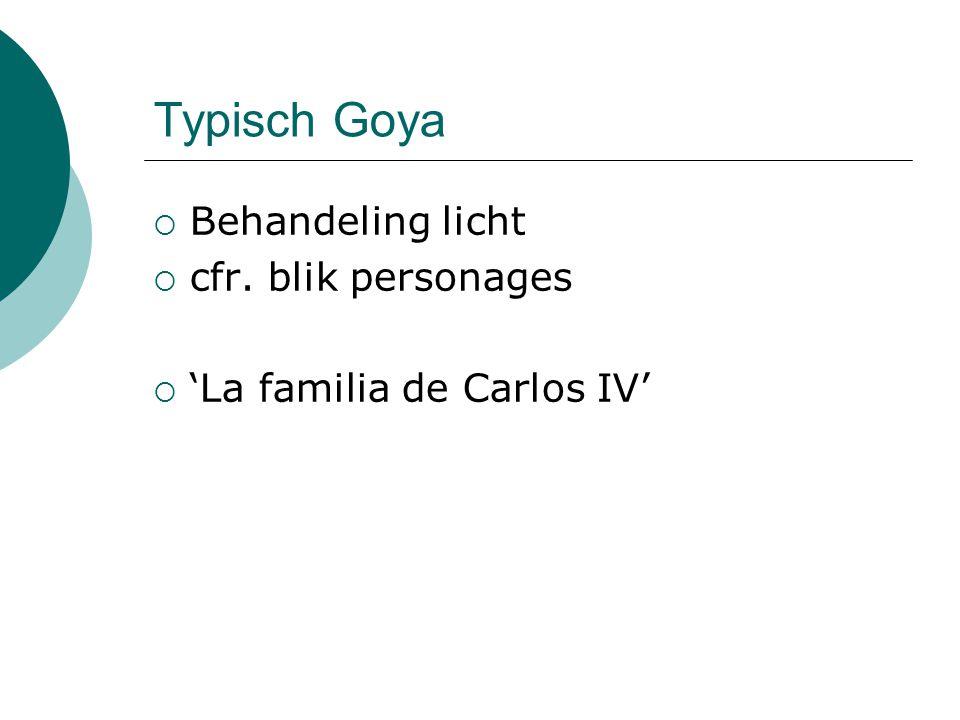 Typisch Goya Behandeling licht cfr. blik personages