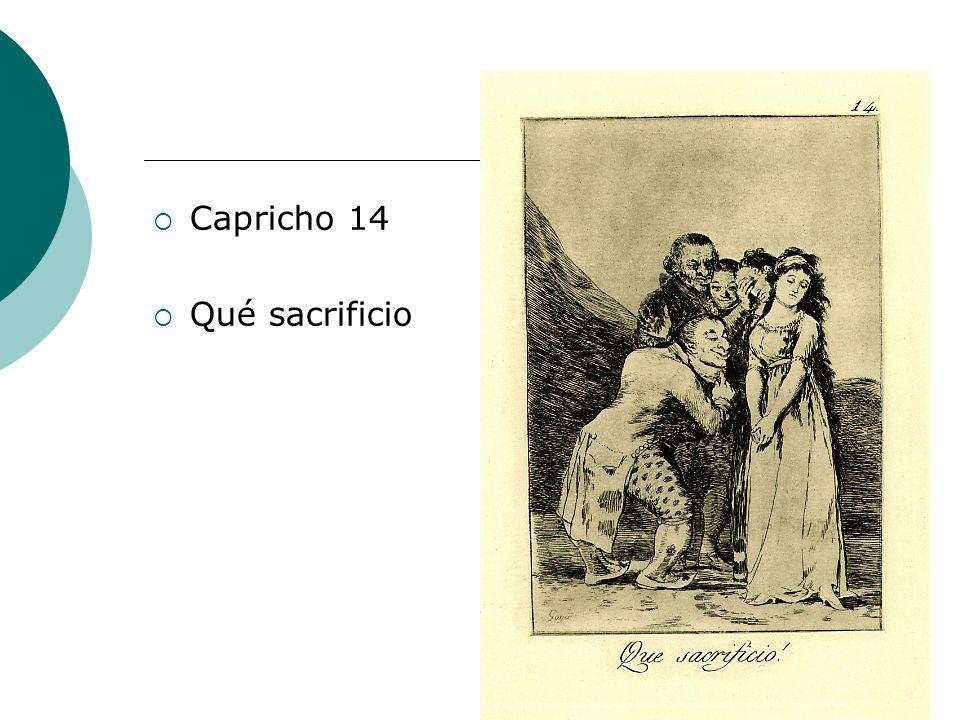 Capricho 14 Qué sacrificio