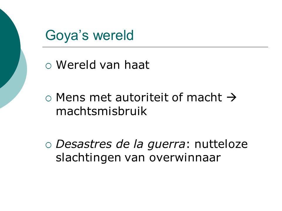 Goya's wereld Wereld van haat