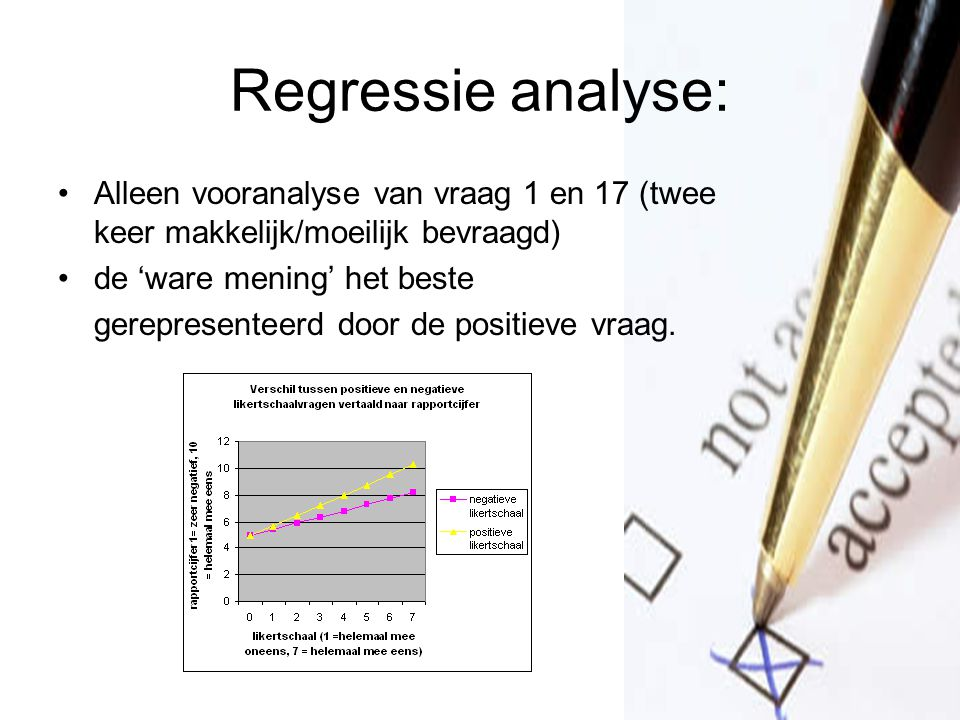 Regressie analyse: Alleen vooranalyse van vraag 1 en 17 (twee keer makkelijk/moeilijk bevraagd) de 'ware mening' het beste.