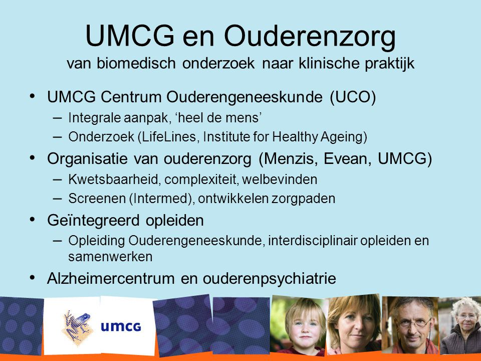 UMCG en Ouderenzorg van biomedisch onderzoek naar klinische praktijk