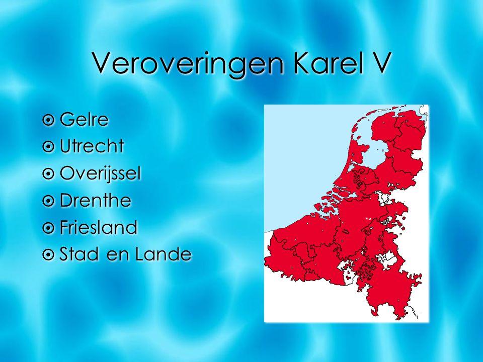 Veroveringen Karel V Gelre Utrecht Overijssel Drenthe Friesland