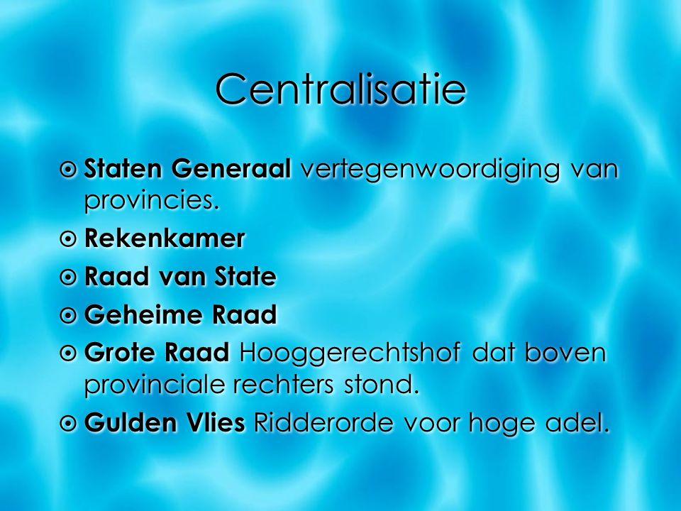 Centralisatie Staten Generaal vertegenwoordiging van provincies.