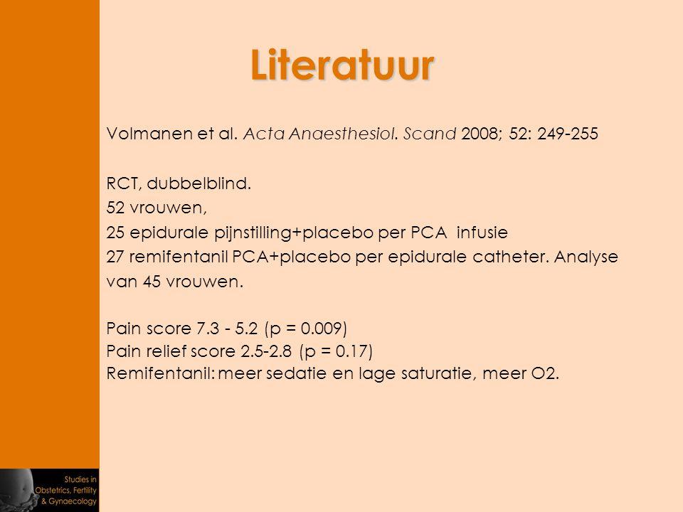 Literatuur Volmanen et al. Acta Anaesthesiol. Scand 2008; 52: 249-255