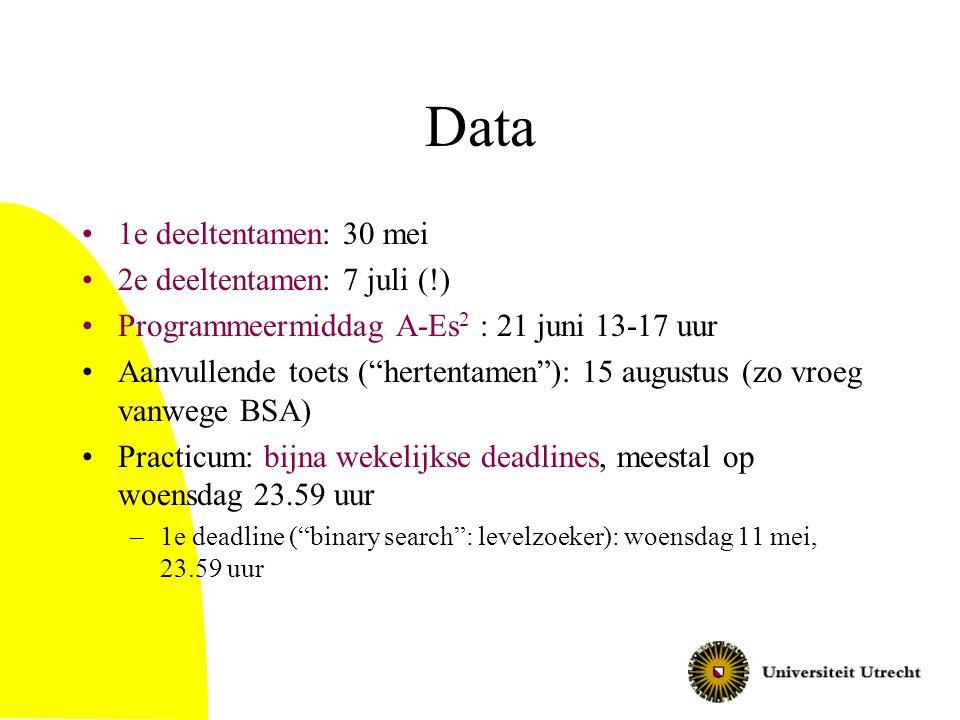 Data 1e deeltentamen: 30 mei 2e deeltentamen: 7 juli (!)