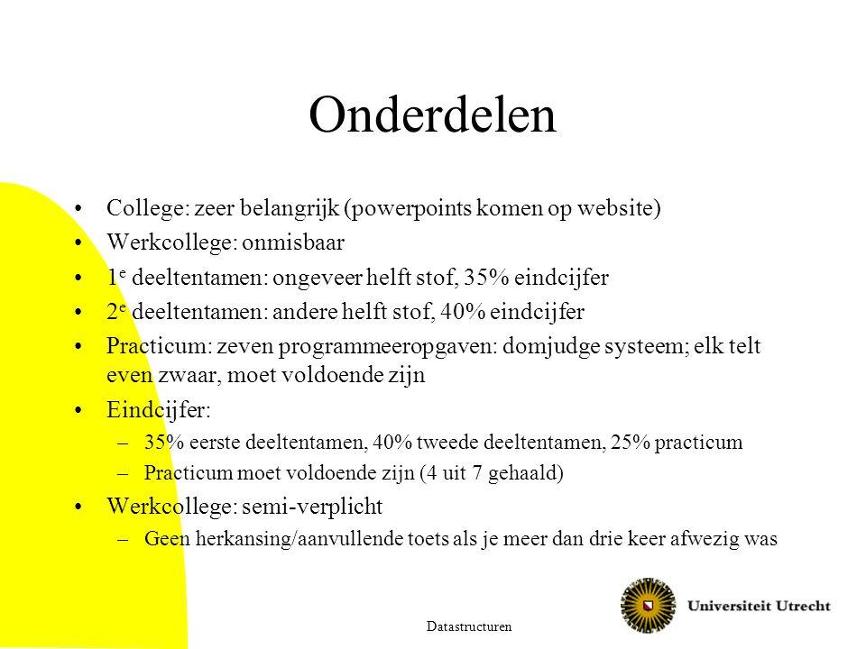 Onderdelen College: zeer belangrijk (powerpoints komen op website)