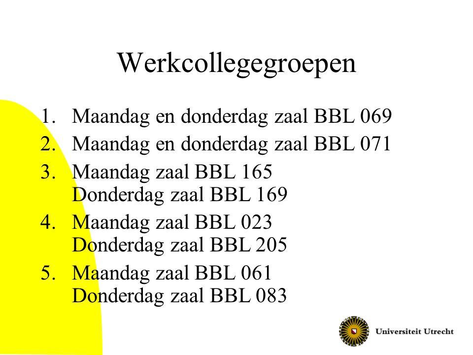Werkcollegegroepen Maandag en donderdag zaal BBL 069