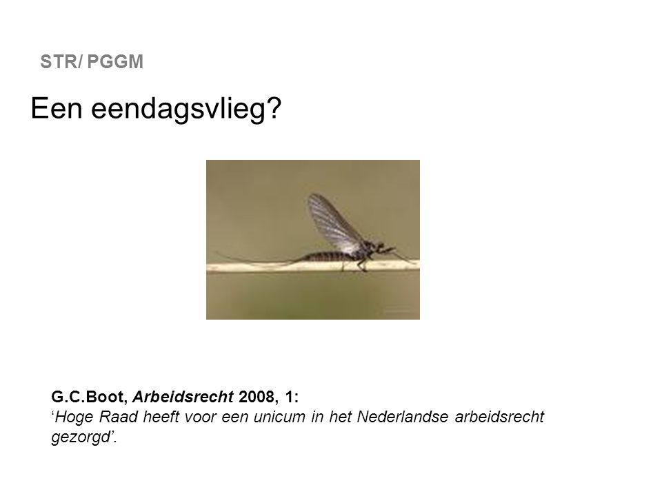 Een eendagsvlieg STR/ PGGM G.C.Boot, Arbeidsrecht 2008, 1: