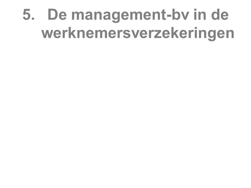 5. De management-bv in de werknemersverzekeringen
