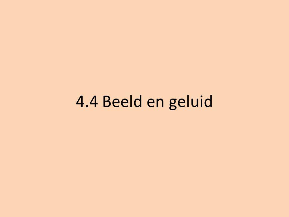4.4 Beeld en geluid