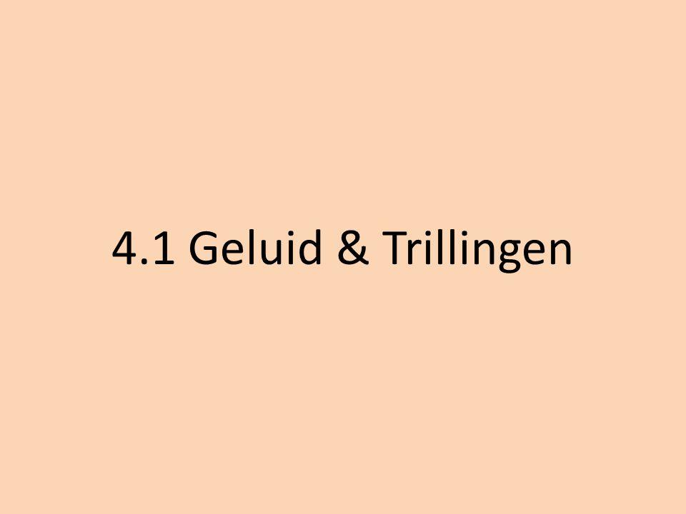 4.1 Geluid & Trillingen