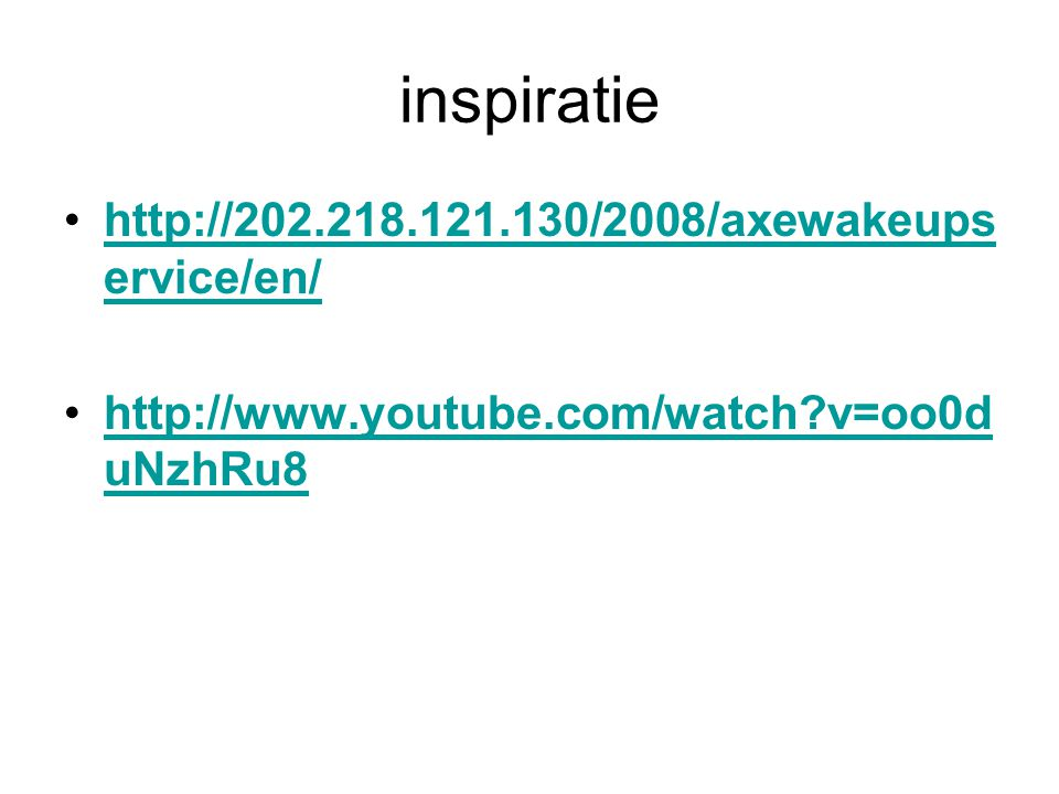 inspiratie http://202.218.121.130/2008/axewakeupservice/en/