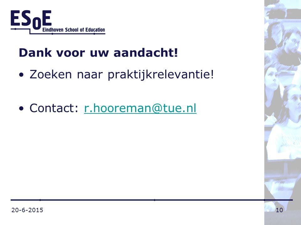 Zoeken naar praktijkrelevantie! Contact: r.hooreman@tue.nl