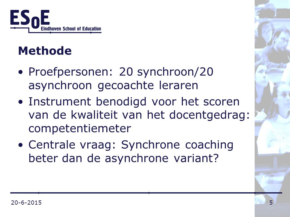 Proefpersonen: 20 synchroon/20 asynchroon gecoachte leraren