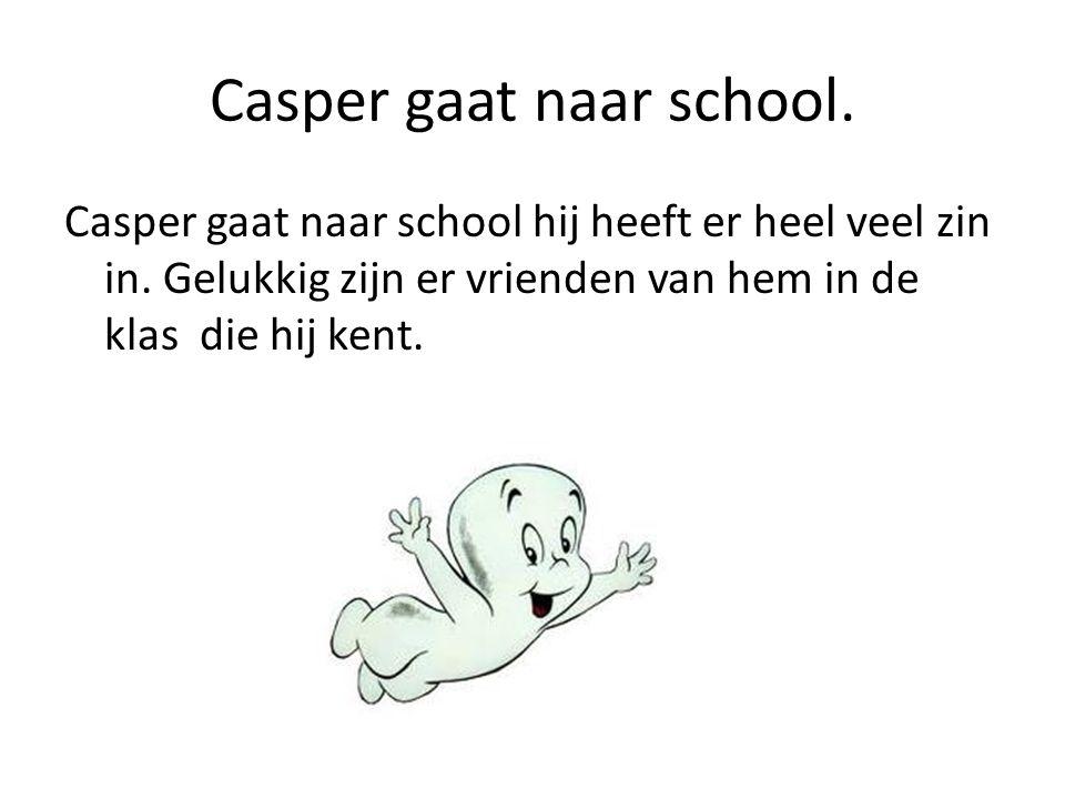 Casper gaat naar school.