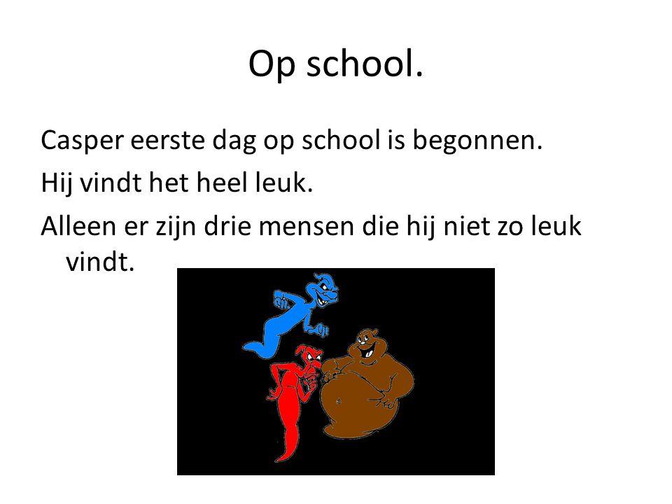 Op school. Casper eerste dag op school is begonnen.