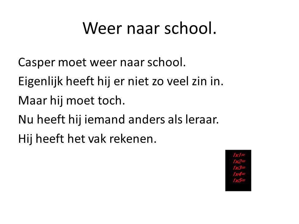 Weer naar school.