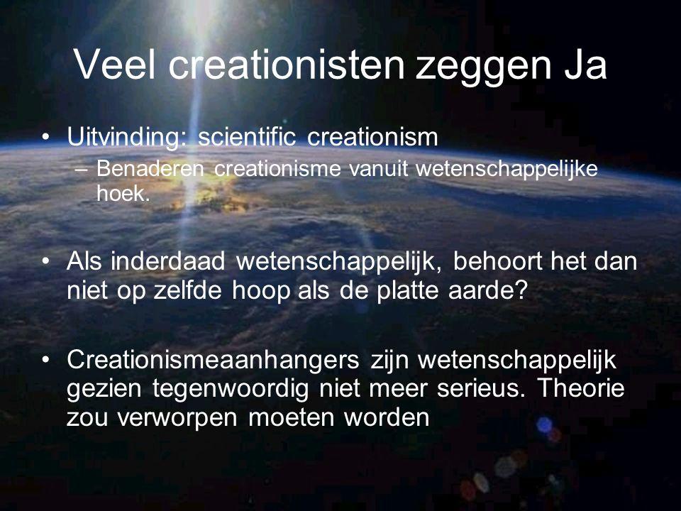 Veel creationisten zeggen Ja