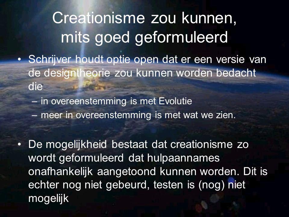 Creationisme zou kunnen, mits goed geformuleerd