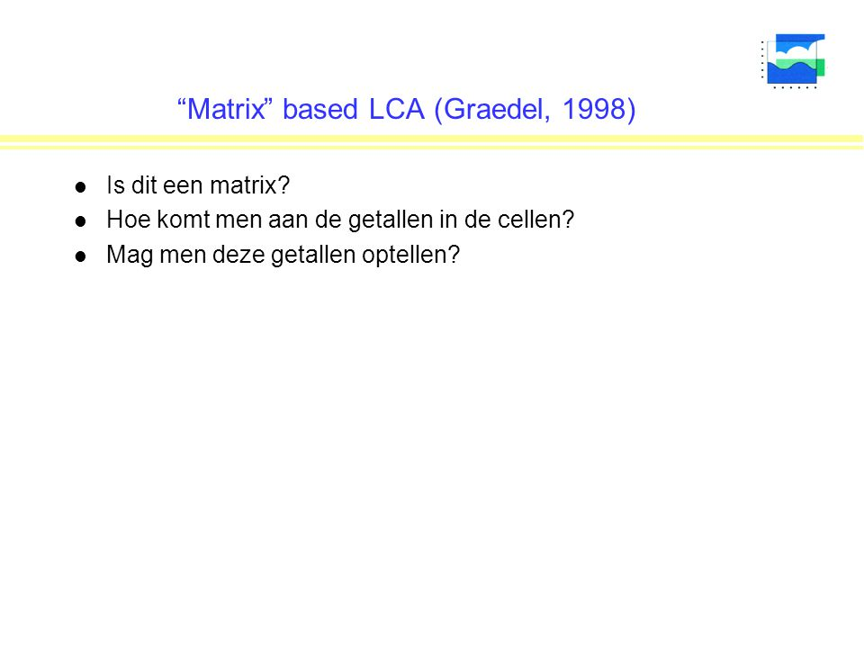 Matrix based LCA (Graedel, 1998)