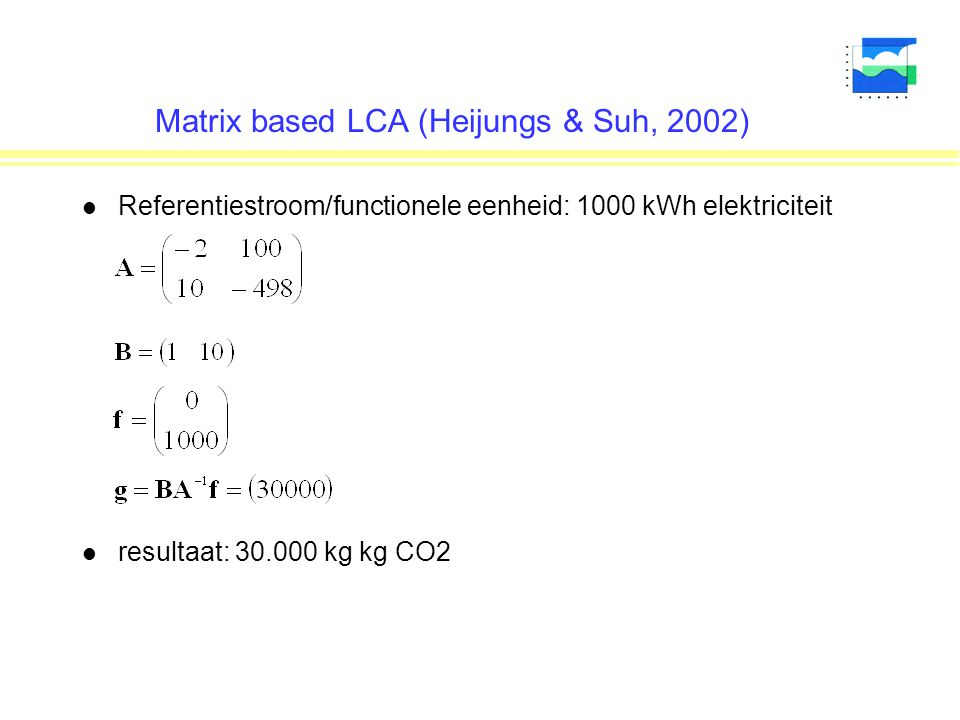 Matrix based LCA (Heijungs & Suh, 2002)