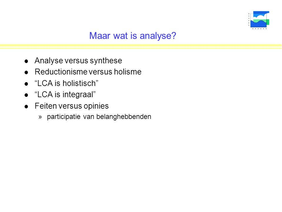 Maar wat is analyse Analyse versus synthese