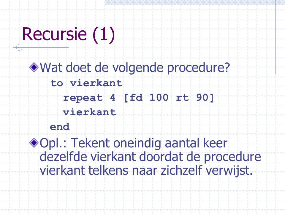 Recursie (1) Wat doet de volgende procedure