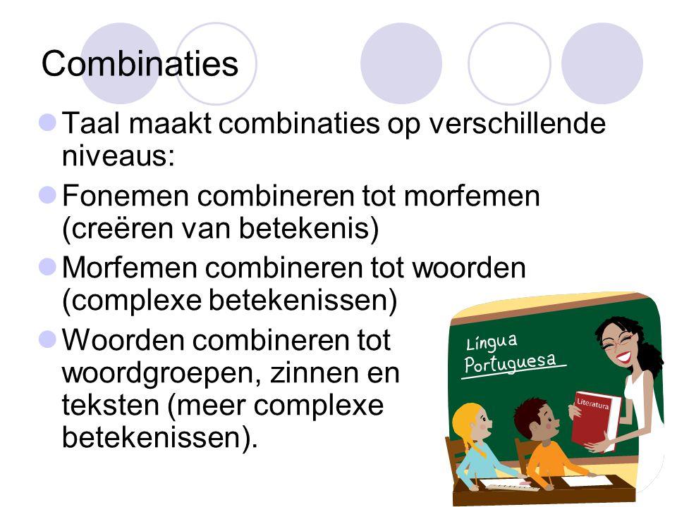 Combinaties Taal maakt combinaties op verschillende niveaus: